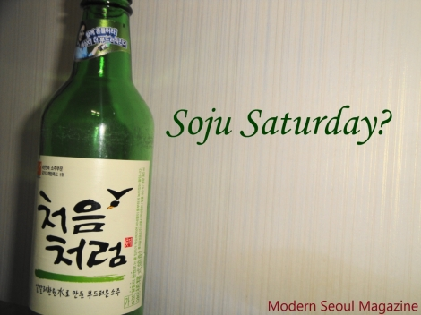 Soju Saturday - Modern Seoul Magazine