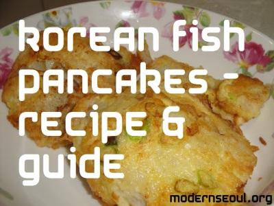 Korean Fish Pancakes - Modern Seoul
