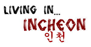 living in Incheon