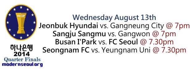 KFA Korean FA Cup 2014 Quarter Finals August 13th