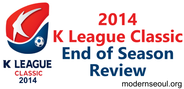 K League Classic 2014 End of Season Review