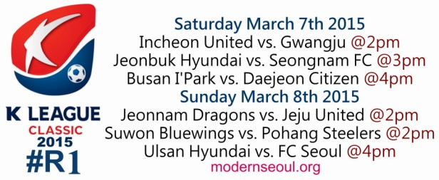 K League Classic 2015 Round 1 March 7th 8th
