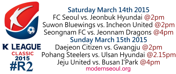 K League Classic 2015 Round 2 March 14th 15th