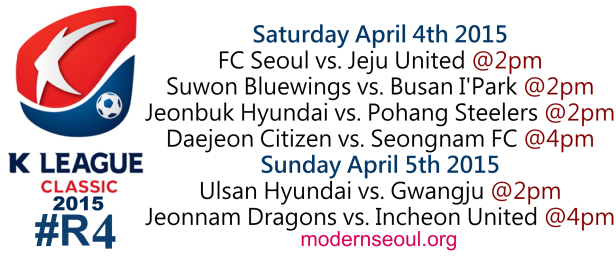 K League Classic 2015 Round 4 April 4th 5th