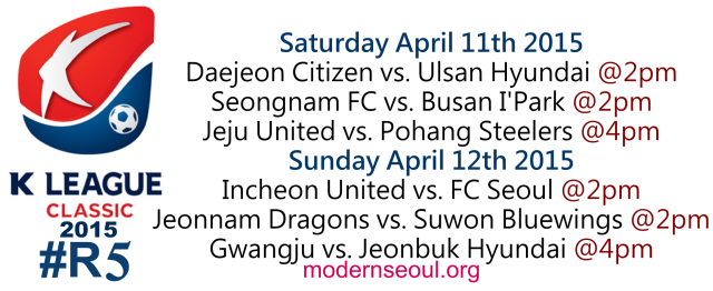 K League Classic 2015 Round 5 April 11th 12th