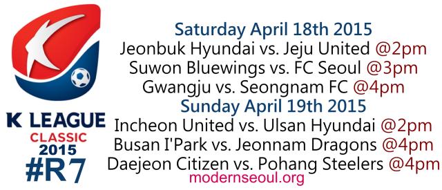 K League Classic 2015 Round 7 April 18t 19th