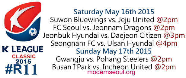 K League Classic 2015 Round 11 May 16th 17th