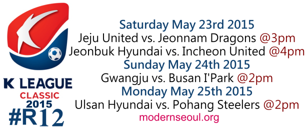 K League Classic 2015 Round 12 May 23rd 24th 25th