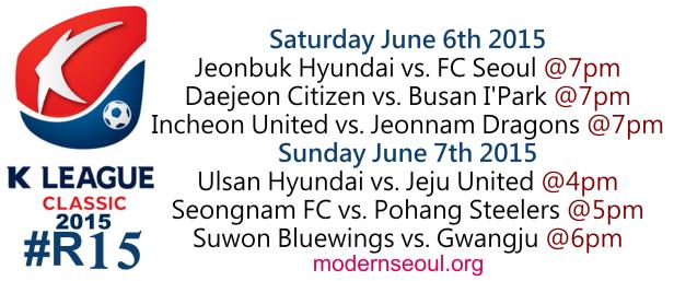 K League Classic 2015 Round 15 June 6th 7th