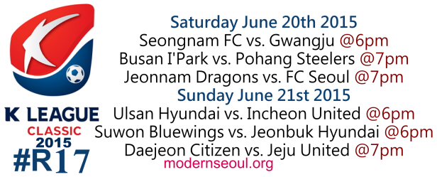 K League Classic 2015 Round 17 June 20th 21st