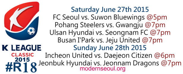K League Classic 2015 Round 18 June 27th 28th