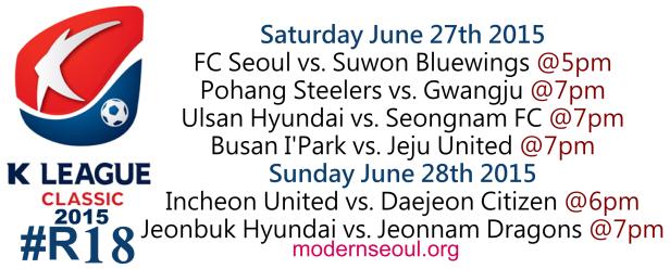 K League Classic 2015 Round 18 June 27th 28th