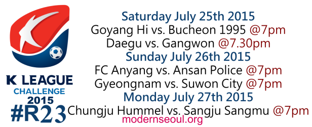 K League Challenge 2015 Round 23 July 25th 26th 27th