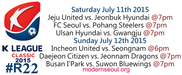 K League Classic 2015 Round 22 July 11th 12th