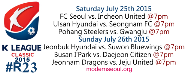 K League Classic 2015 Round 23 July 25th 26th