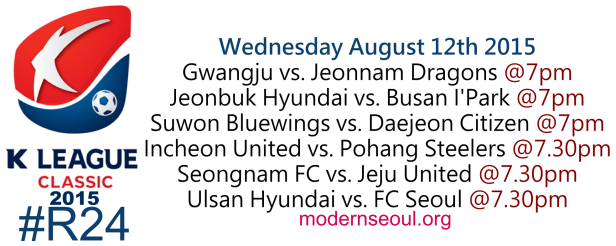K League Classic 2015 Round 24 August 12th