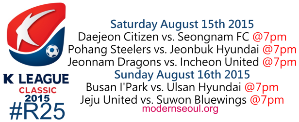 K League Classic 2015 Round 25 August 15th 16th