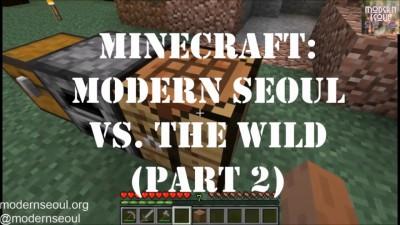 Modern Seoul vs. The Wild Minecraft Day 2 Night 2
