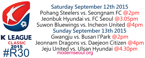 K League Classic 2015 Round 30 September 12th 13th