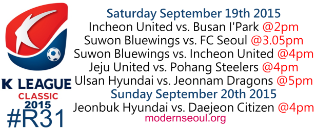 K League Classic 2015 Round 31 September 19th 20th