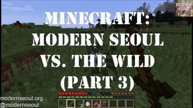 Modern Seoul Minecraft vs. The Wild Day 3