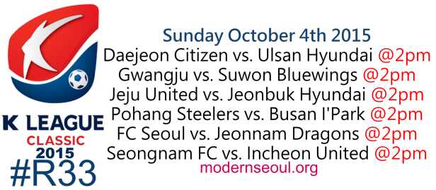 K League Classic 2015 Round 33 October 4th