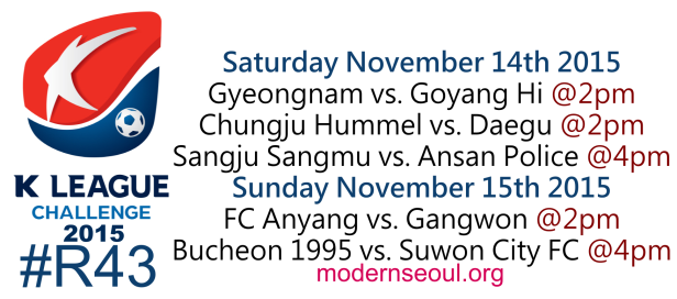 K League Challenge 2015 Round 43 Nov 14th 15th