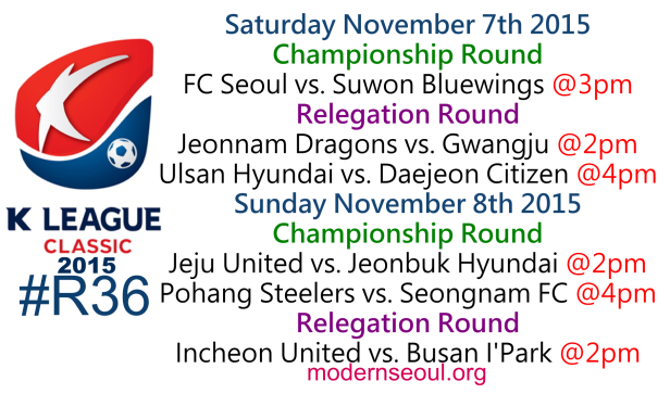 K League Classic 2015 Round 36 November 7th 8th