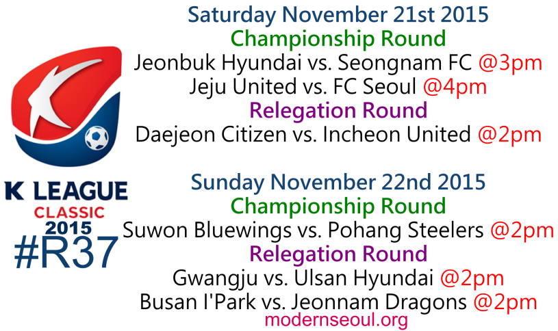 K League Classic 2015 Round 37 November 21st 22nd