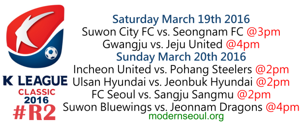 K League Classic 2016 Round 2 March 19th 20th