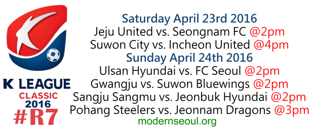 K League Classic 2016 Round 7 April 23rd 24th