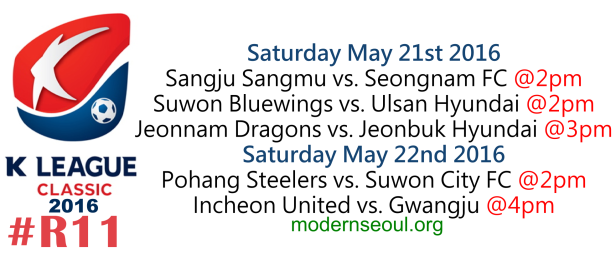 K League Classic 2016 Round 11 May 21 22