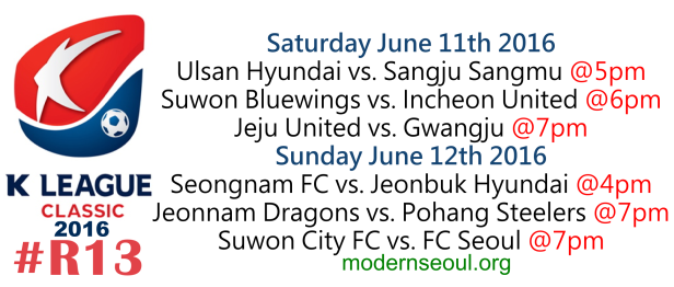 K League Classic 2016 Round 13 June 11 12