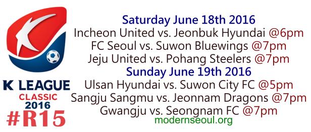 K League Classic 2016 Round 15 June 18 19