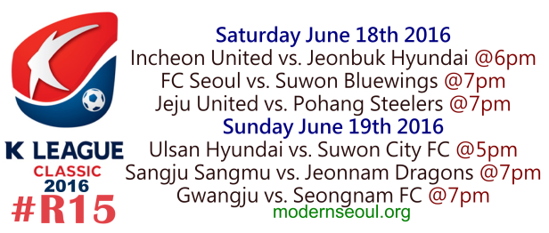 K League Classic 2016 Round 15 June 18 19