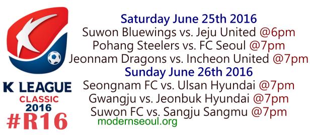 K League Classic 2016 Round 16 June 25 26