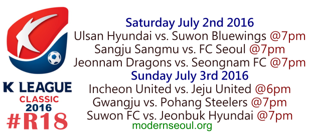 K League Classic 2016 Round 18 July 2 3