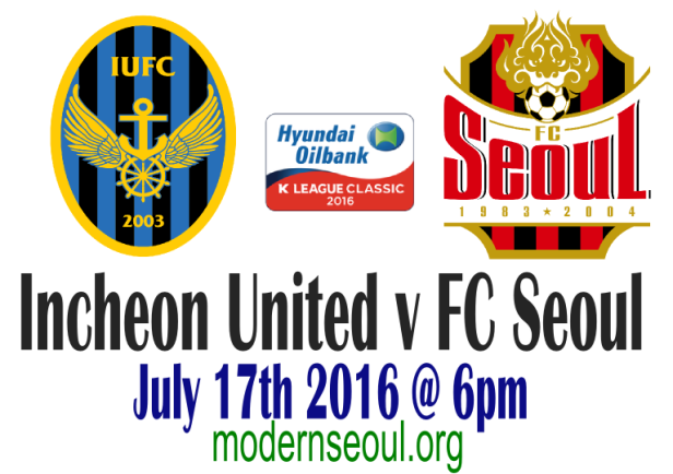 Incheon United v FC Seoul July 17th 2016