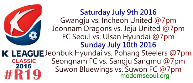 K League Classic 2016 Round 19 July 9 10
