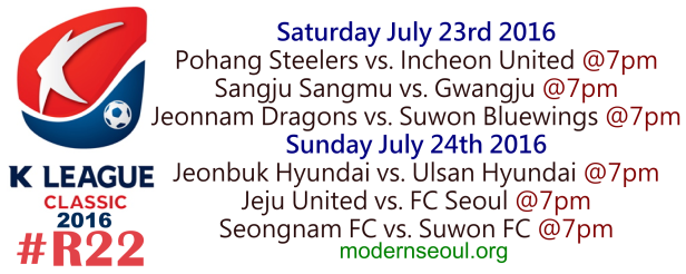 K League Classic 2016 Round 22 July 23 24