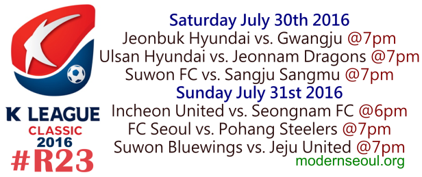 K League Classic 2016 Round 23 July 30 31