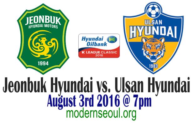 Jeonbuk Hyundai vs. Ulsan Hyundai August 3rd 2016