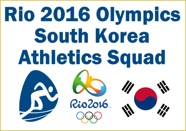 Rio 2016 Athletics Korea Squad