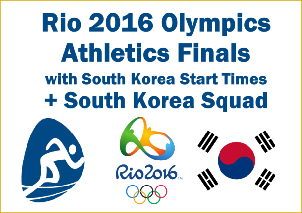 Rio 2016 Athletics Start Times Korea Squad