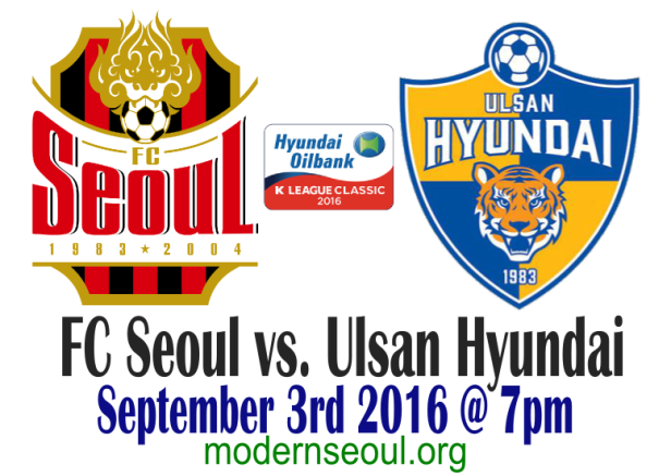 FC Seoul v Ulsan Hyundai September 3rd 2016