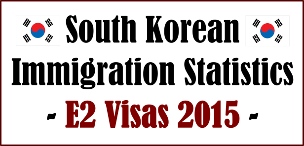 south-korean-immigration-statistics-e2-visas-2015