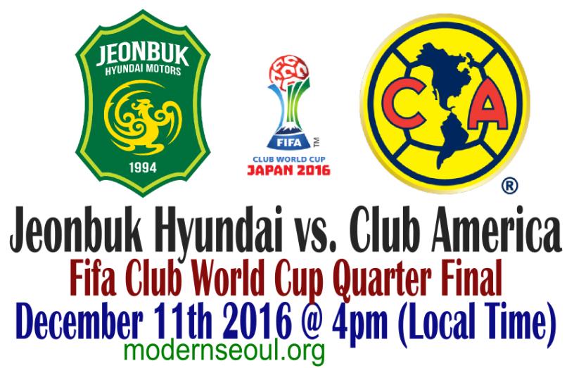 7cb7e196af7 Jeonbuk Hyundai vs. Club America – Preview   Prediction (2016 FIFA Club  World Cup Quarter Final Dec 11th) – Modern Seoul