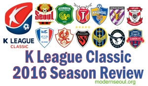 k-league-classic-2016-end-of-season-review