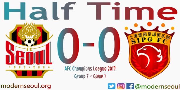 fc-seoul-shanghai-sipg-afc-champions-league-2017-ht