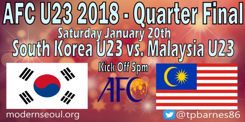 South Korea U23 V Malaysia U23 2018 Afc U23 Championship Quarter Final Modern Seoul